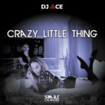 dj ace, crazy little thing